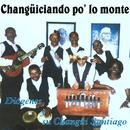 Changüiseando Po' Lo' Monte' (Remasterizado)/Diógenes y Su Changüí Santiago