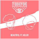 Beautiful feat.Helen/Todiefor