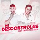 Me Descontrolas feat.Baroh/Adasat Ramos