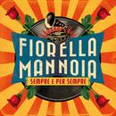 Sempre e per sempre/Fiorella Mannoia