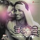 """Enna Sona (Remix By DJ NYK) [From """"OK Jaanu""""]/A.R. Rahman, Arijit Singh & DJ NYK"""