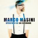 Spostato di un secondo/Marco Masini