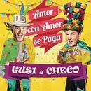 Amor Con Amor Se Paga (Versión Carnaval) feat.Checo Acosta,Jr. X/Gusi