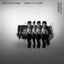 Hard To Love (Acoustic)/Matthew Koma
