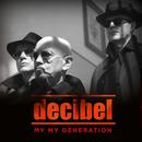 My My Generation/Decibel