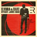 Hyvästi James Bond/Elviira & Rake