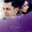 """Vaan (From """"Kaatru Veliyidai"""")/A.R. Rahman & Shashaa Tirupati"""