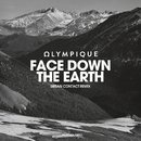 Face Down the Earth/Olympique
