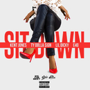 Sit Down feat.Ty Dolla $ign,Lil Dicky,E-40/Kent Jones