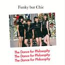 Funky but Chic(with Bonus Track)/フィロソフィーのダンス