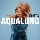 Aqualung (Acoustic)/Miss Li