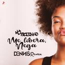 Me Libera Nega (Remix - Dennis DJ)/MC Beijinho