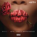 Mfazi Wephepha feat.Yanga,NOTA,Mashayabhuqe KaMamba/KiD X