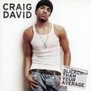 Slicker Than Your Average/Craig David