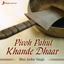 Pivoh Pahul Khande Dhaar/Bhai Jasbir Singh