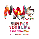 Run For Your Life (Attom Chill Remix) feat.Natalola/Mako