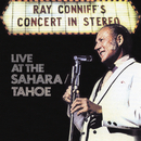 Ray Conniff's Concert In Stereo (Live At The Sahara/Tahoe)/Ray Conniff & The Singers