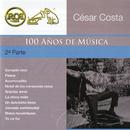 RCA 100 Años de Música - Segunda Parte/César Costa