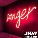 Danger (Acoustic) feat.Shola Ama/JKAY
