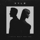 I Still Wait For You/XYLØ