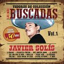 Tesoros de Colección -  Las Más Buscadas, Vol. 1, Edición Conmemorativa 50 Años/Javier Solís