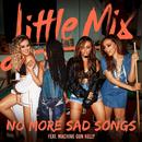 No More Sad Songs feat.Machine Gun Kelly/Little Mix