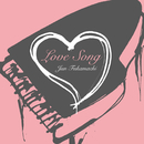 LOVE SONG~Piano by Jun Fukamachi/深町 純