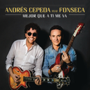 Mejor Que A Ti Me Va (Versión Reggae) feat.Fonseca/Andrés Cepeda