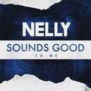 Sounds Good to Me/Nelly