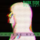 Dark Side (Remixed)/Phoebe Ryan