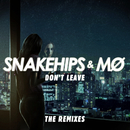 Don't Leave (Remixes)/Snakehips & MØ
