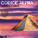 Azteca Dance/Códice Alpha