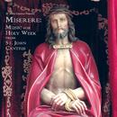 St. John Cantius presents Miserere: Music for Holy Week/The Saint Cecilia Choir of St. John Cantius Church