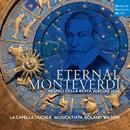 Eternal Monteverdi/Musica Fiata