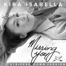 Missing You (Stripped Down Version)/Kira Isabella