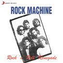 Rock 'n' Roll Renegade/Rock Machine