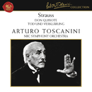 Strauss: Don Quixote, Op. 35 & Tod und Verklärung, Op. 24/Arturo Toscanini