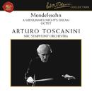 Mendelssohn: A Midsummer Night's Dream, Op. 61 & Octet in E-Flat Major, Op. 20/Arturo Toscanini