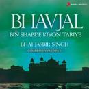 Bhavjal Bin Shabde Kiyon Tariye (Live)/Bhai Jasbir Singh