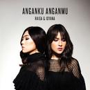 Anganku Anganmu/Raisa & Isyana Sarasvati