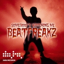 Somebody's Watching Me/Beatfreakz