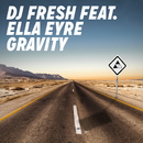 Gravity (Radio Edit) feat.Ella Eyre/DJ Fresh