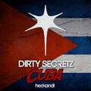 Cuba/Dirty Secretz