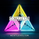 Nextlevelism/DJ Fresh