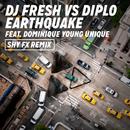 Earthquake (DJ Fresh vs. Diplo) (Shy FX Remix) feat.Dominique Young Unique/DJ Fresh