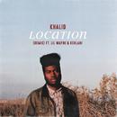 Location (Remix) feat.Lil Wayne,Kehlani/Khalid