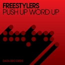 Push Up Word Up (Remixes)/Freestylers