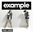 Two Lives (Remixes)/Example