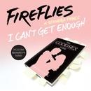 I Can't Get Enough (Remixes) feat.Alexandra Prince/Fireflies