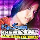 Break Up (Cascada Radio Edit)/Kim Sozzi